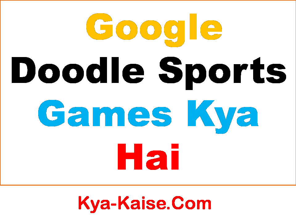 Google Doodle Sports Games Kya Hai? How To Play Google Doodle Sports Games |