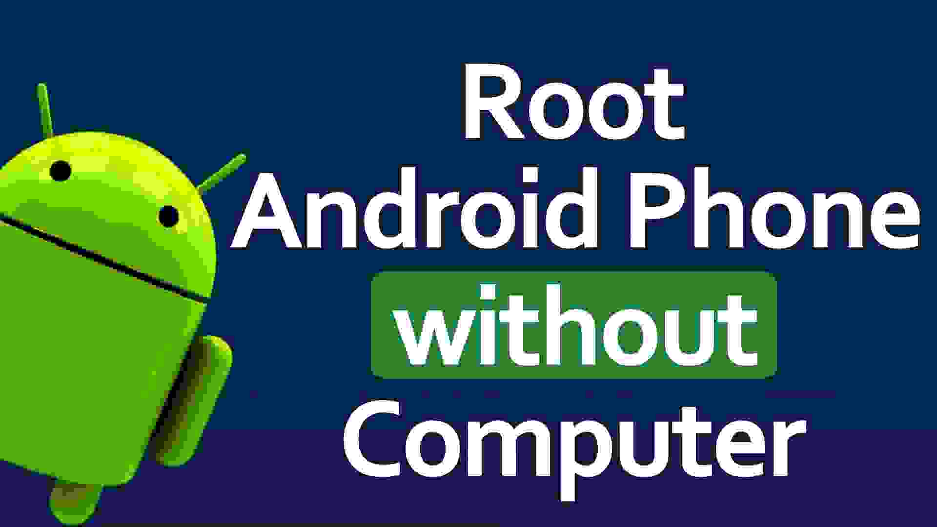 How To Root Any Android Phone Without Using PC 2020